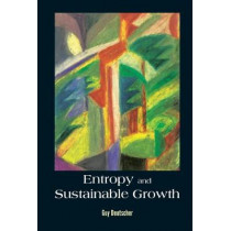 Entropy And Sustainable Growth by Guy Deutscher, 9789813237766