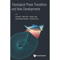 Topological Phase Transitions And New Developments by Jorge V. Jose, 9789813271333