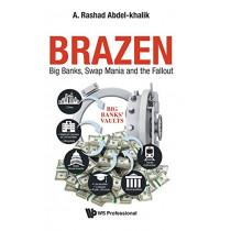 Brazen: Big Banks, Swap Mania And The Fallout by A. Rashad Abdel-Khalik, 9789813275560