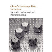 China's Exchange Rate Variation: Impact on Industrial Restructuring by Gu Kejian, 9789814298346