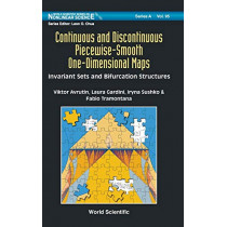Continuous And Discontinuous Piecewise-smooth One-dimensional Maps: Invariant Sets And Bifurcation Structures by Viktor Avrutin, 9789814368827
