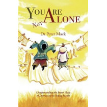 You Are Not Alone: Understanding the Inner Voice of Depression in Young People by Peter Mack, 9789814779906