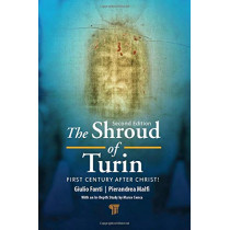 The Shroud of Turin: First Century after Christ! by Giulio Fanti, 9789814800082