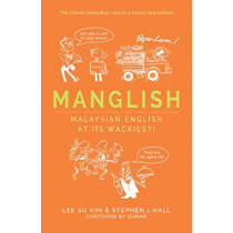 Manglish: Malaysian English at its wackiest! by Dr. Lee Su Kim, 9789814841429
