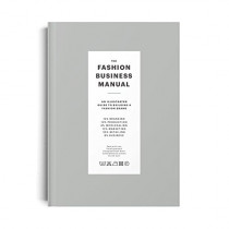 The Fashion Business Manual: An Illustrated Guide to Building a Fashion Brand, 9789887710974