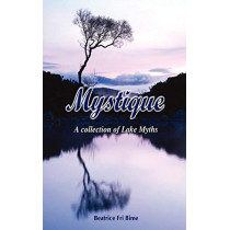 Mystique: a Collection of Lake Myths by Beatrice Bime, 9789956558216