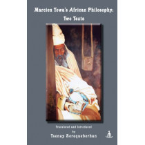 Marcien Towa's African Philosophy: Two Texts by Marcien Towa, 9789994800490