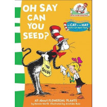 Oh Say Can You Seed? (The Cat in the Hat's Learning Library) by Bonnie Worth, 9780007130603