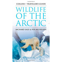 Wildlife of the Arctic (Traveller's Guide) by Richard Sale, 9780008205560