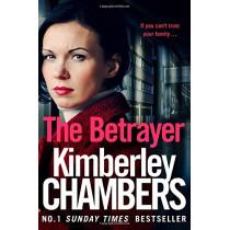 The Betrayer by Kimberley Chambers, 9780008228620