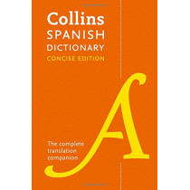 Collins Spanish Concise Dictionary: The complete translation companion by Collins Dictionaries, 9780008241346