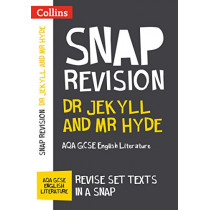 Dr Jekyll and Mr Hyde: New Grade 9-1 GCSE English Literature AQA Text Guide (Collins GCSE 9-1 Snap Revision) by Collins GCSE, 9780008247102