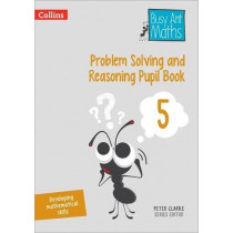 Problem Solving and Reasoning Pupil Book 5 (Busy Ant Maths) by Peter Clarke, 9780008260507