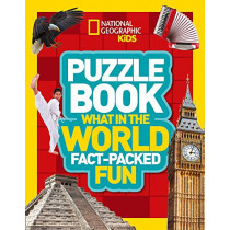 Puzzle Book What in the World: Brain-tickling quizzes, sudokus, crosswords and wordsearches (National Geographic Kids Puzzle Books) by National Geographic Kids, 9780008267735
