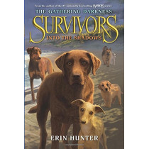 Survivors: The Gathering Darkness #3: Into the Shadows by Erin Hunter, 9780062343437