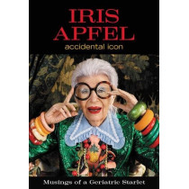 Iris Apfel: Accidental Icon by Iris Apfel, 9780062405081