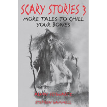 Scary Stories 3: More Tales to Chill Your Bones by Alvin Schwartz, 9780062682871