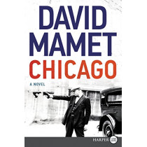 Chicago: A Novel [Large Print] by David Mamet, 9780062835932