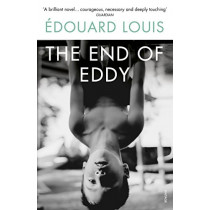 The End of Eddy by Edouard Louis, 9780099598466