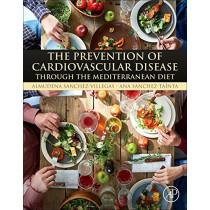 The Prevention of Cardiovascular Disease through the Mediterranean Diet by Almudena Sanchez Villegas, 9780128112595