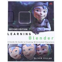 Learning Blender: A Hands-On Guide to Creating 3D Animated Characters by Oliver Villar, 9780134663463