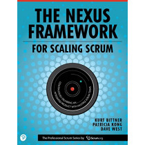 The Nexus Framework for Scaling Scrum: Continuously Delivering an Integrated Product with Multiple Scrum Teams, 9780134682662