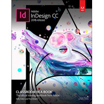 Adobe InDesign CC Classroom in a Book (2018 release) by Kelly Anton, 9780134852508