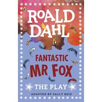 Fantastic Mr Fox: The Play by Sally Reid, 9780141374284