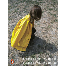 Hera Lindsay Bird by Hera Lindsay Bird, 9780141987408
