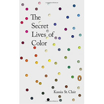 The Secret Lives of Color by Kassia St. Clair, 9780143131144