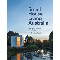 Small House Living Australia by Catherine Foster, 9780143783619