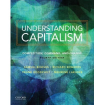 Understanding Capitalism: Competition, Command, and Change by Samuel Bowles, 9780190610937