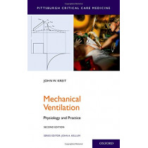 Mechanical Ventilation: Physiology and Practice by John W. Kreit, 9780190670085