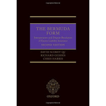 The Bermuda Form: Interpretation and Dispute Resolution of Excess Liability Insurance by David Scorey QC, 9780198754404