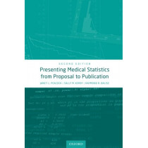 Presenting Medical Statistics from Proposal to Publication by Janet L. Peacock, 9780198779100