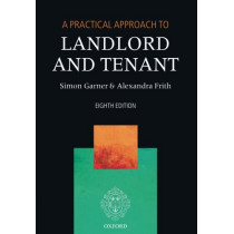 A Practical Approach to Landlord and Tenant by Simon Garner, 9780198802709