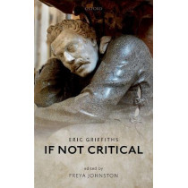 If Not Critical by Eric Griffiths, 9780198805298