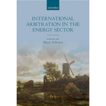 International Arbitration in the Energy Sector by Maxi Scherer, 9780198805786