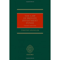 The Law of Private Investment Funds by Timothy Spangler, 9780198807247