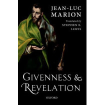 Givenness and Revelation by Jean-Luc Marion, 9780198821465