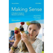 Making Sense in Education: A Student's Guide to Research and Writing by Margot Northey, 9780199024964