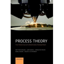 Process Theory: The Principles of Operations Management by Matthias Holweg, 9780199641055