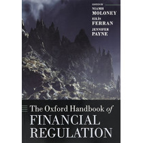 The Oxford Handbook of Financial Regulation by Niamh Moloney, 9780199687213