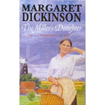 The Miller's Daughter by Margaret Dickinson, 9780230765313