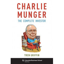 Charlie Munger: The Complete Investor by Tren Griffin, 9780231170994