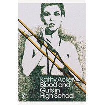Blood and Guts in High School by Kathy Acker, 9780241302514