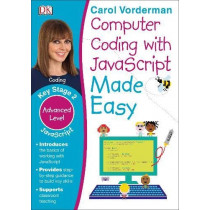 Computer Coding with JavaScript Made Easy by Carol Vorderman, 9780241316627