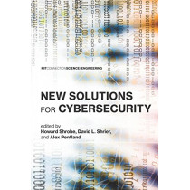 New Solutions for Cybersecurity by Howard E. Shrobe, 9780262535373