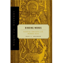 Binding Words: Textual Amulets in the Middle Ages by Don C. Skemer, 9780271027227