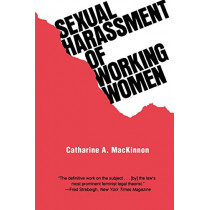 Sexual Harassment of Working Women: A Case of Sex Discrimination by Catharine A. MacKinnon, 9780300022995